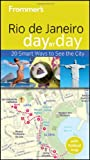 Front cover for the book Frommer's Day by Day: Rio de Janeiro by Alexandra de Vries