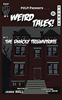 The Unholy Triumvirate by [Noll, James]