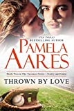 Thrown By Love: (Contemporary Romance) (The Tavonesi Series Book 2)