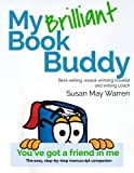 img - for My Brilliant Book Buddy: The easy, step-by-step manuscript companion (Brilliant Writer Series) book / textbook / text book