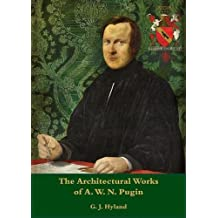 The Architectural Works of A.W.N. Pugin: A Catalogue