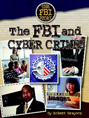 The FBI and Cyber Crime (The Fbi Story)