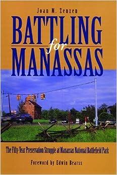 Battling for Manassas: The Fifty-Year Preservation Struggle at Manassas National Battlefield Park
