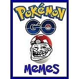 Memes: The Latest Funniest Pokemon Go Memes