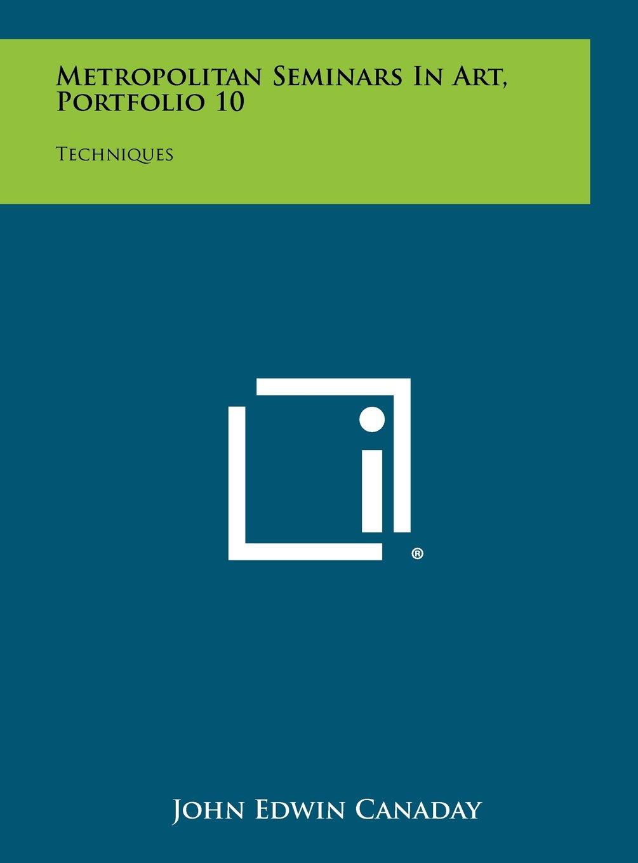 Download Metropolitan Seminars in Art, Portfolio 10: Techniques PDF