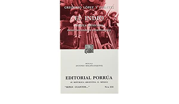 El Indio (Spanish Edition): Gregorio Lopez Y Fuentes ...