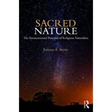 Sacred Nature: The Environmental Potential of Religious Naturalism