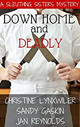 Down Home and Deadly (Sleuthing Sisters Mysteries Book 3)