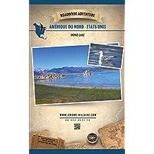 Lac Mono Etats-Unis d'Amérique: Mini Roadbook Adventure (Edition Française) (French Edition)