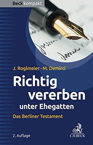 Richtig vererben unter Ehegatten: Das Berliner Testament