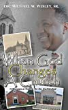 When God Changes a Church, Michael Wesley, 162697411X