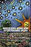 Broken Eggs: Rebuilding after Personal Crisis, Charles Bunch, 146817942X