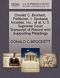 Donald C. Brockett, Petitioner, V. Spokane Arcades, Inc. , et Al. U. S. Supreme Court Transcript of Record with Supporting Pleadings, Donald C. Brockett, 127070883X