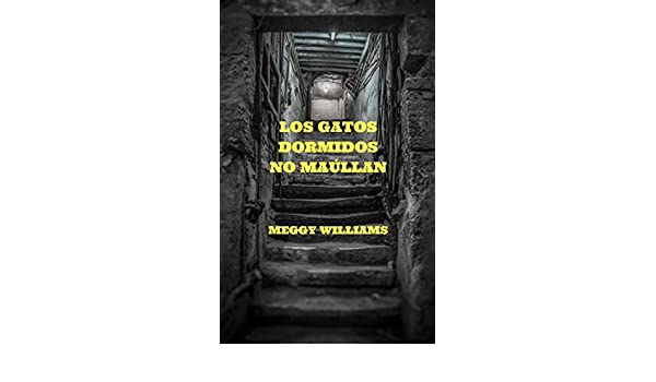 Amazon.com: Los gatos dormidos no maúllan (Spanish Edition) eBook: Meggy Williams: Kindle Store