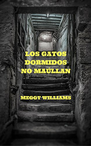 Los gatos dormidos no maúllan (Spanish Edition) by [Williams, Meggy ]
