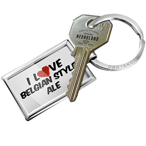 Keychain I Love Belgian Style Ale Beer - NEONBLOND Belgian Style Ale