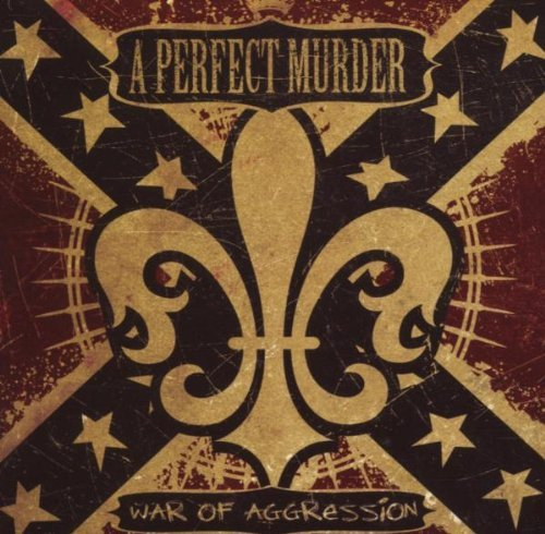 War Of Aggression by A Perfect Murder (2007-06-12)