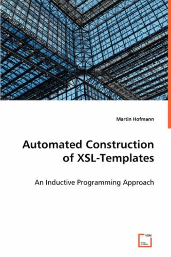 Automated Construction of XSL-Templates: An Inductive Programming Approach by VDM Verlag