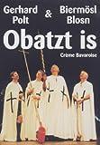 Crème Bavaroise: Obatzt is - Gerhard Polt & Biermösl Blosn