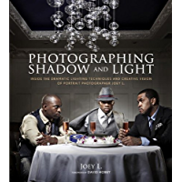 Photographing Shadow and Light: Inside the Dramatic Lighting Techniques and Creative Vision of Portrait Photographer… book cover