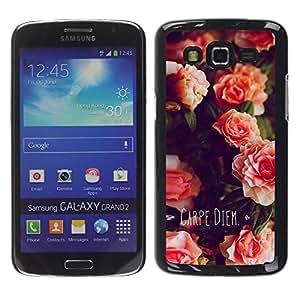 FECELL CITY // Duro Aluminio Pegatina PC Caso decorativo Funda Carcasa de Protección para Samsung Galaxy Grand 2 SM-G7102 SM-G7105 // Carpe Diem Day Flowers Quote