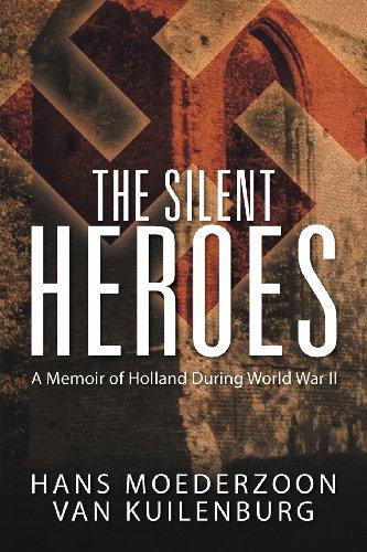 [F.r.e.e] The Silent Heroes: A Memoir of Holland During World War II W.O.R.D