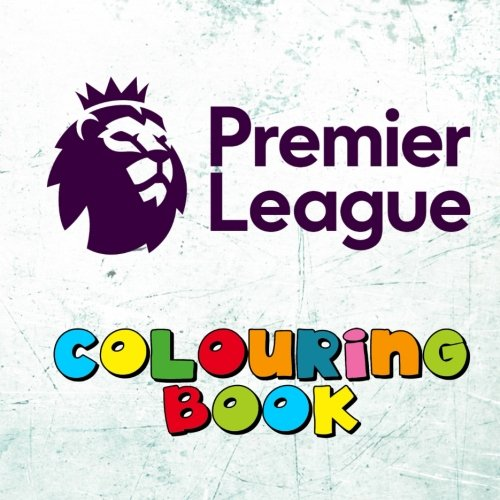 Download Premier League Colouring Book: ALL 20 Premiership team logos to colour for the 2017-2018 season (also includes basic information about each team) - Great kids birthday present or party gift. ebook