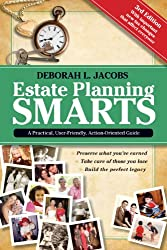 Estate Planning Smarts: A Practical, User-Friendly, Action-Oriented Guide, 3rd Edition