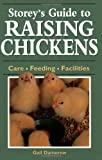 img - for Storey's Guide to Raising Chickens: Care / Feeding / Facilities book / textbook / text book