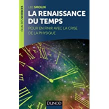 La renaissance du Temps : Pour en finir avec la crise de la physique (Quai des Sciences) (French Edition)