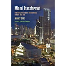 Miami Transformed: Rebuilding America One Neighborhood, One City at a Time