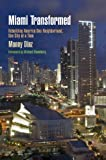 Miami Transformed: Rebuilding America One Neighborhood, One City at a Time (The City in the Twenty-First Century)