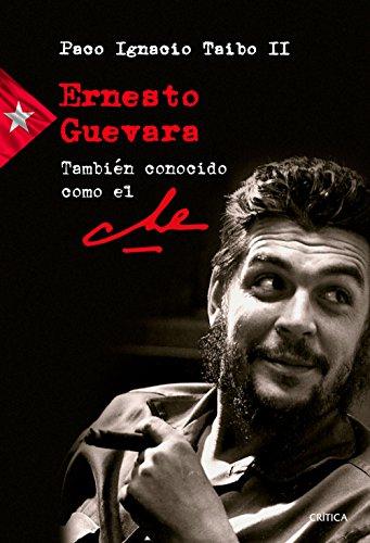 Ernesto Guevara también conocido como el Che (Memoria Crítica)