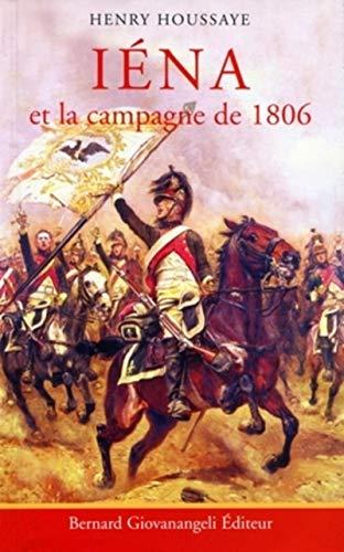 Iena et la campagne de 1806 (GIOVANANGELI) (French Edition) Henry Houssaye