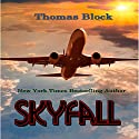 Skyfall Audiobook by Thomas Block Narrated by Thomas Block