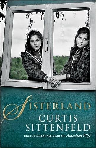 Sisterland: Amazon co uk: Curtis Sittenfeld: 9780385618496