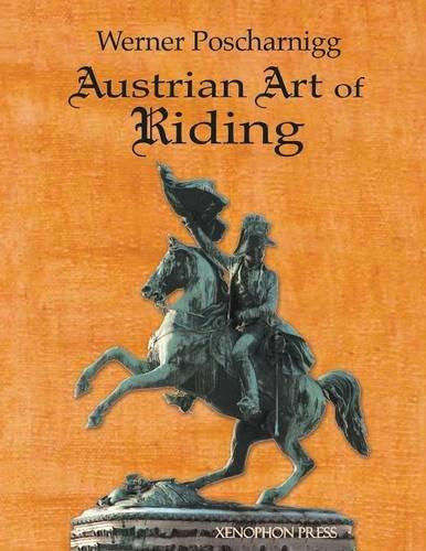 Read Online Austrian Art of Riding: Five Centuries PDF