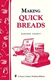 img - for Making Quick Breads: Storey's Country Wisdom Bulletin A-135 (Storey/Garden Way Publishing Bulletin ; A-135) book / textbook / text book