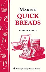 Image of the product Making Quick Breads: that is listed on the catalogue brand of Storey Publishing, LLC.