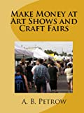 Make Money at Art Shows and Craft Fairs