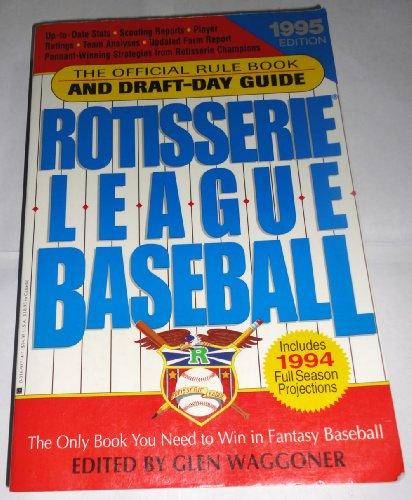 Rotisserie League Baseball 1995 (Rotisserie League Baseball: Official Handbook & A to Z Scouting Guide)