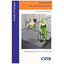 ÉTANCHÉITÉ DES TOITURES-TERRASSES (L') : CONCEPTION ET RÉALISATION