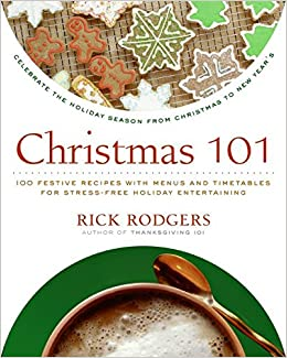 christmas 101 celebrate the holiday season from christmas to new years holidays 101 english edition