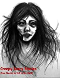 "Enjoy a collection of thirty chilling true ghost stories from around America.  ""Creepy Scary Stories"" are perfect stories for a camping trip in the dark woods.  Tell these stories at bedtime for the ghost lover in your family.  Or test the stories on..."