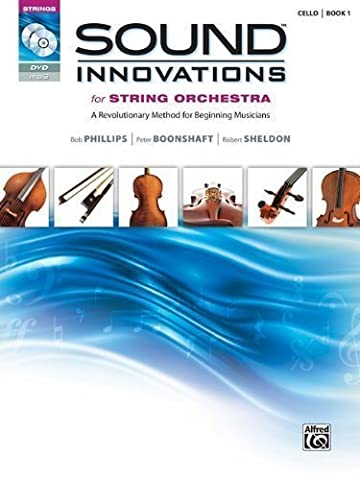 Sound Innovations for String Orchestra, Bk 1: A Revolutionary Method for Beginning Musicians (Cello) (Book, CD & DVD) by Phillips, Bob, Boonshaft, Peter, Sheldon, Robert (2010) (Learning Cello Dvd)