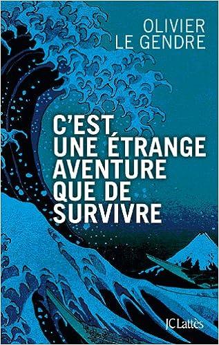Book C'est une étrange aventure que de survivre
