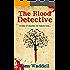 The Blood Detective: A Genealogy Serial Killer Thriller (Blood Detective Series Book 1)