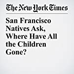 San Francisco Natives Ask, Where Have All the Children Gone? | Thomas Fuller
