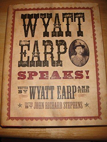 WYATT EARP SPEAKS!  My Side of the O.K. Corral Shootout  2009
