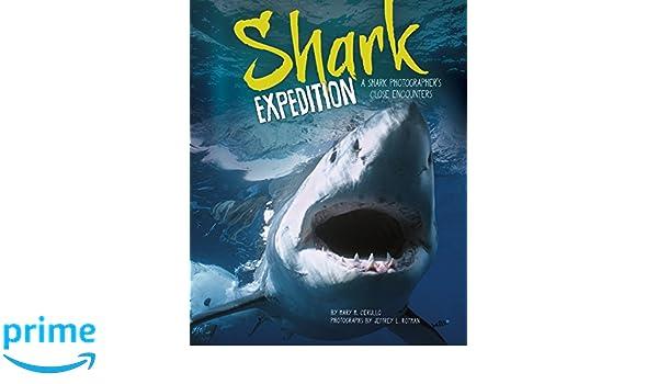 Shark Expedition: A Shark Photographers Close Encounters: Mary M Cerullo: 9781623701567: Amazon.com: Books